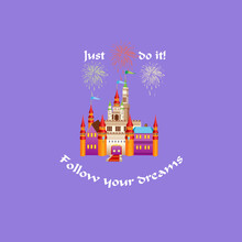 Beautiful Castle On Purple Background For T-shirt Design. And Inspirational Quote: Just Do It! Follow Your Dream. Vector Illustration.