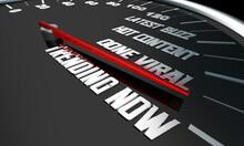 Trending Now Hot Buzz Viral Content News Communications Speedometer 3d Illustration
