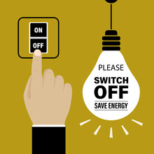 Please Switch Off Electricity, Save Energy, Motivational Banner. Hand Presses Shutdown Button. Lightbulb With Text On Yellow Background.