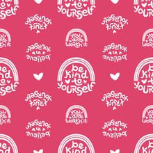 Seamless Pattern Made Of Positive Thinking Quotes Promoting Self Worth And Self Care.