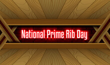 April Month Special Day. National Prime Rib Day, Neon Text Effect On Bricks Background