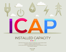 ICAP Mean (Installed Capacity) Energy Acronyms ,letters And Icons ,Vector Illustration.