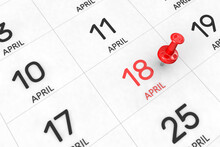 3d Rendering Of Important Days Concept. April 18th. Day 18 Of Month. Red Date Written And Pinned On A Calendar. Spring Month, Day Of The Year. Remind You An Important Event Or Possibility.
