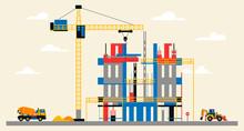 Construction Site Illustration. Building Under Construction. Heavy Machinery Work On Site, Concrete Mixer And Excavator, Large Crane, Unfinished Building. Vector Illustration, Flat Design.