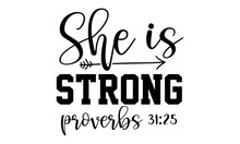 She Is Strong Proverbs 31:25 - Handmade Calligraphy Vector Illustration, Mothers Day, Lettering Design, Svg Eps Files For Cutting
