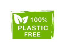 Plastic Free 100 Percent Logo. Eco And Organic Sign. Plastic Free Green Label. Zero Waste Icon. Vector Illustration.