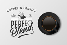 Vector 3d Realistic Black Ceramic Porcelain Mug With Black Coffee - Espresso, Mocha, Americano. Coffee Cup With Typography Quote, Phrase About Coffee. Stock Illustration. Design Template. Top View