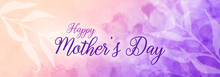 Happy Mother's Day Background In Soft Floral Watercolor Design, Mothers Day Spring Colors Of Purple Pink And Yellow With Leaves, Mom's Day Card