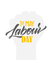 Vector lettering composition of Happy Labour Day 1st of May on clenched fist background.