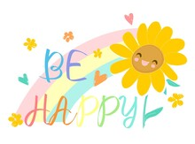 Sunflowers And Rainbow Hand Drawn Vector Illustration Sketched Cute Funny Flower Positive Vibes Happy Print Design Poster And Handwritten Text