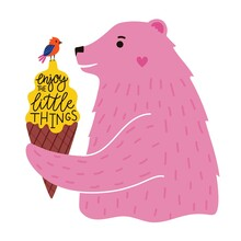 Vector Illustration With Pink Bear, Ice Cream Cone And Small Bird. Enjoy The Little Things Lettering Phrase. Colored Typography Poster With Animals And Sweet Summer Dessert
