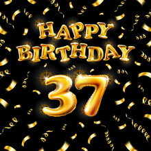 Golden Number Thirty Seven Metallic Balloon. Happy Birthday Message Made Of Golden Inflatable Balloon. 37 Number Letters On Black Background. Fly Gold Ribbons With Confetti. Vector Illustration