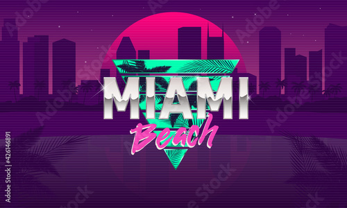 Obraz Miami Beach logo. Retro 80's background template. Retro sunset with cityscape and palm trees. 1980's trendy design. Template for banner, poster. Retrowave print for t-shirt, tee. Vector illustration - fototapety do salonu