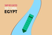 Ever Given Has Been Freed In Suez Canal. The Effort To Refloat Large Wedged Container Cargo Ship By Tug Boats, Dredger Ship Illustration. Giant Cargo Ship Dislodged, Refloated In Egyptian Suez Canal