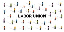 Labor Union Crowd Employment Strike Crowd Movement Organization Strike