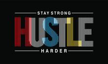 Hustle Slogan T Shirt Design Graphic Vector Quotes Illustration  Motivational Inspirational