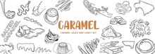 Caramel Products. Top View Frame. Hand Drawn Illustration. Pieces Of Caramel Design Template. Engraved Design. Great For Package Design. Vector Illustration.