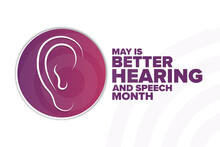 May Is Better Hearing And Speech Month. Holiday Concept. Template For Background, Banner, Card, Poster With Text Inscription. Vector EPS10 Illustration.