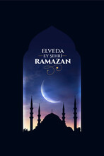 Elveda Ey şehri Ramazan. Translation: Good Bye Ramadan