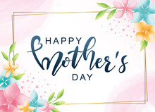 Happy Mother's Day Poster And Banner Template With Flowers On Light Pink Background. Vector Illustration For Women's Day, Shop, Invitation, Discount, Sale, Flyer, Decoration.