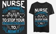 Nurse Cute Enough To Stop Your Skilled Enough T-shirt, Svg, Eps, Ai, Jpeg Files