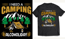 Camping T Shirt Design Print Ready File, I Need A Camping Alcoholiday