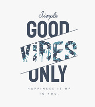 Good Vibes Slogan Typographic On Tropical Palm Leafs Background