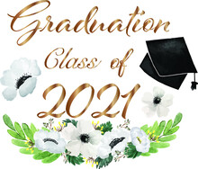 Class Of 2021 Graduation Congratulations Flower And Leaves Background, Vintage Watercolor Vector Illustration Nature Decoration Elements