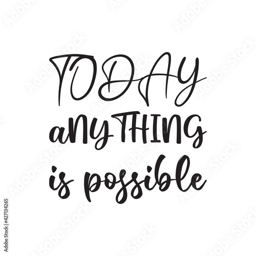 Fotografia today anything is possible quote letters