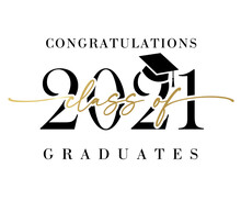 Class Of 2021 Congratulations Graduates Golden Calligraphy Banner. Vector Illustration Congratulation Graduation 2021 Year In Academic Cap On White Background