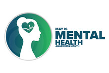 May Is Mental Health Awareness Month. Holiday Concept. Template For Background, Banner, Card, Poster With Text Inscription. Vector EPS10 Illustration.