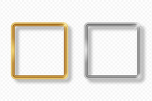Set Of Gold And Silver Square Frame On Transparent Background With Shadow. Golden And Silver 3d Realistic Geometric Rectangular Border With Glow Shine And Light Effect. Vector Illustration.