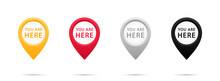 Marker And Pointer Icon Set. Iocation Indicator. You Are Here Sign Icon Mark Location Pointer Pin. Destination Or Location Point Concept. Vector Illustration. EPS-10