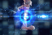 Business, Technology, Internet And Network Concept. Young Businessman Working On A Virtual Screen Of The Future And Sees The Inscription: Event
