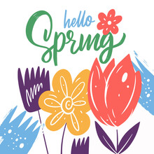 Hello Spring Phrase. Hand Drawn Colorful Flower Vector Illustration.