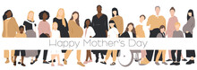 Happy Mother's Day Card. Multicultural Group Of Mothers With Kids Collection. Flat Vector Illustration.