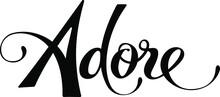 Adore - Custom Calligraphy Text