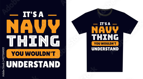 Fotografia Navy T Shirt Design. It's a Navy Thing, You Wouldn't Understand