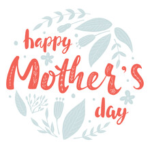 """Mother's Day Greeting Card Or Banner With Hand Written Text """"happy Mother's Day"""" And Flowers And Leaves In A Circle. Vector Illustration"""