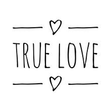 ''True Love'' Lettering