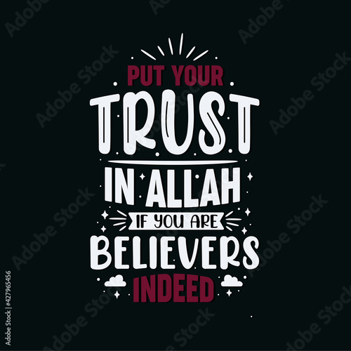 Fotografija Put your trust in Allah if you are believers indeed- Islamic religion lettering