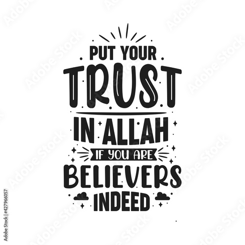 Slika na platnu Put your trust in Allah if you are believers indeed- Islamic religion lettering