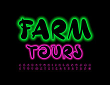 Vector Bright Logo Farm Tours. Artistic Style Font. Neon Glowing Alphabet Letters And Numbers Set