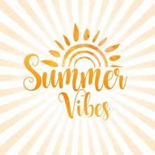 Summer Vibes With Doodle Sun Design. Warm Season Lettering Typography For Card, Invitation. Calligraphy Greeting Card. Logo, Badge, Icon, Banner, Poster, Sticker, Print.