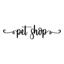 Banner Con Texto Manuscrito Pet Shop Escrito A Mano Con Florituras En Color Negro