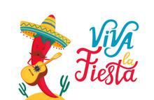 Funny Chili Pepper In Sombrero Plays Traditional Mexican Guitar. Viva La Fiesta Hand Drawn Lettering.