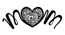 Mothers Day. Heart Of Roses, Love Is Written Inside, Lettering Mom Is Drawn, Painted Black, File For Cutting. Illustration Isolated On White Background.
