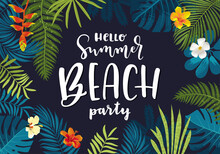 Vector Hello Summer Beach Party Beautiful Jungle Exotic Leaves Flyer, Poster, Banner Template. Modern Calligraphy Summer Design. Monstera, Hibiscus Flowers, Tropical Plants. Summertime Illustration