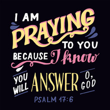 Hand Lettering Wth Bible Verse I Am Praying To You.