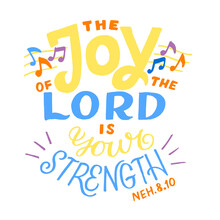 Hand Lettering Wth Bible Verse The Joy Of Lord Is Your Strenght With Notes